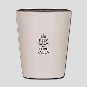 Keep Calm and Love PAULA Shot Glass