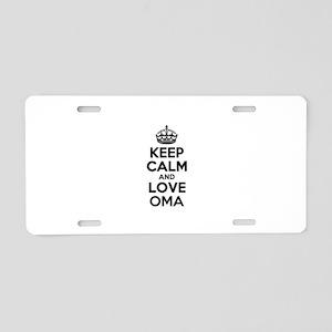Keep Calm and Love OMA Aluminum License Plate