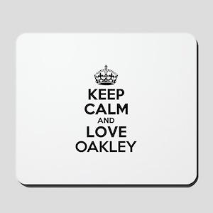 Keep Calm and Love OAKLEY Mousepad