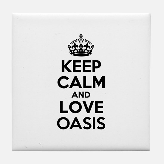 Keep Calm and Love OASIS Tile Coaster