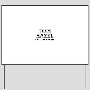 Team HAZEL, life time member Yard Sign