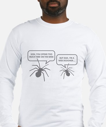 Too Much Time On The Web Long Sleeve T-Shirt