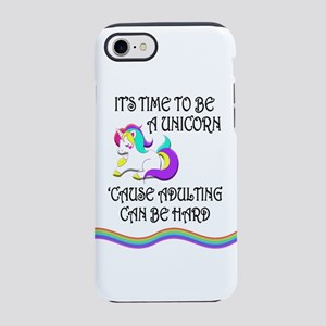 Be A Unicorn When Adulting Is Hard iPhone 8/7 Toug
