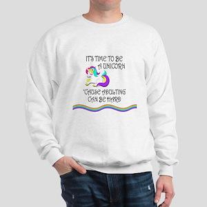 Be A Unicorn When Adulting Is Hard Sweatshirt