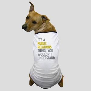 Public Relations Dog T-Shirt