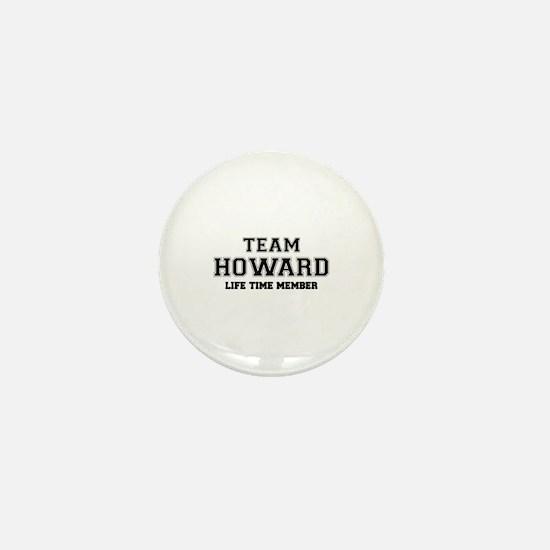 Team HOWARD, life time member Mini Button