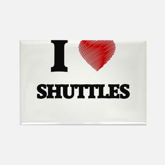 I Love Shuttles Magnets