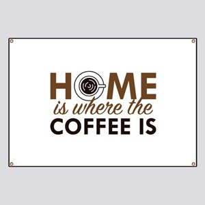 Home Is Where The Coffee Is Banner