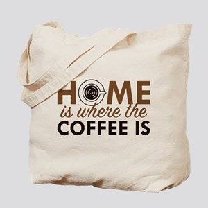 Home Is Where The Coffee Is Tote Bag