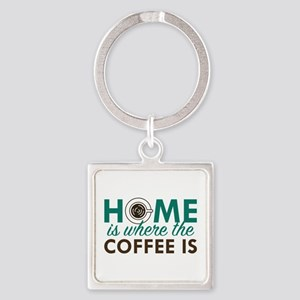Home Is Where The Coffee Is Square Keychain