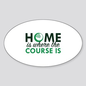 Home Is Where The Course Is Sticker (Oval)