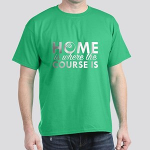 Home Is Where The Course Is Dark T-Shirt