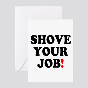 SHOVE YOUR JOB! Greeting Cards