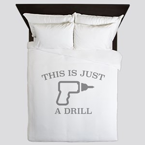 This Is Just A Drill Queen Duvet