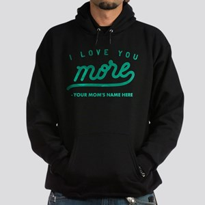 I Love You More Green Personalized Hoodie (dark)