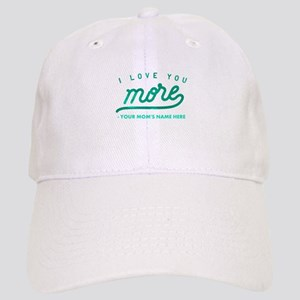 I Love You More Green Personalized Cap