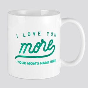 I Love You More Green Personalized Mug