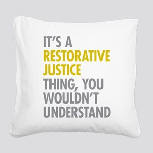 Restorative Justice Square Canvas Pillow