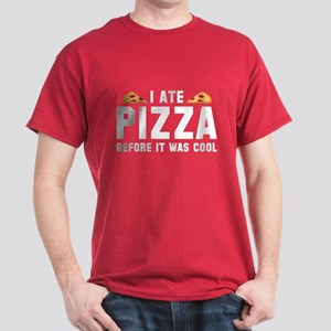 I Ate Pizza Before It Was Cool Dark T-Shirt