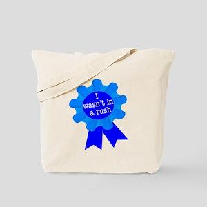 I Wasn't in a Rush Blue Ribbon Tote Bag