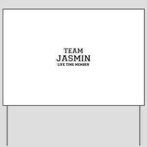 Team JASMIN, life time member Yard Sign