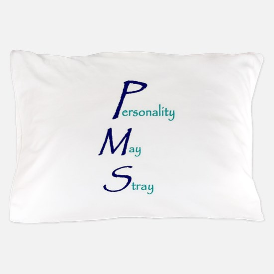 personality may stray.jpg Pillow Case