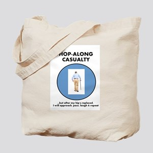 Hop-Along Casualty - Hip Replacement Tote Bag