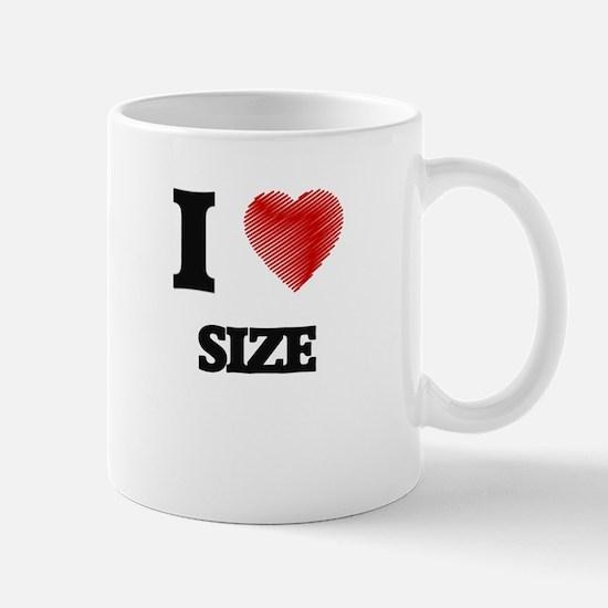 I Love Size Mugs