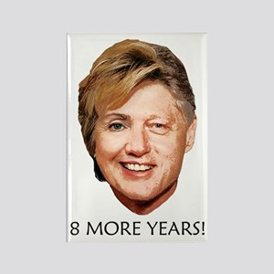 Billary 2008 : 8 More Years! Rectangle Magnet