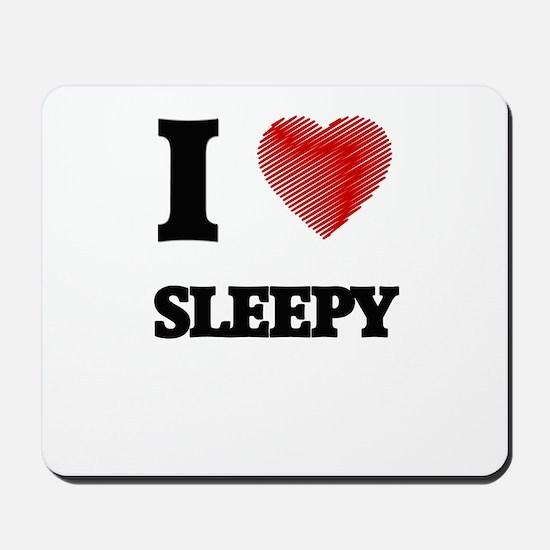I love Sleepy Mousepad