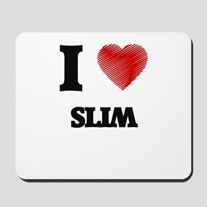I love Slim Mousepad