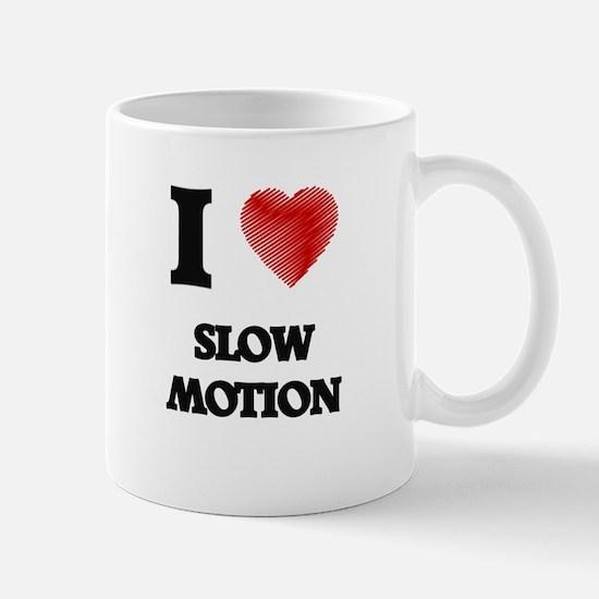 I love Slow Motion Mugs