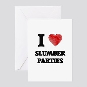 I love Slumber Parties Greeting Cards