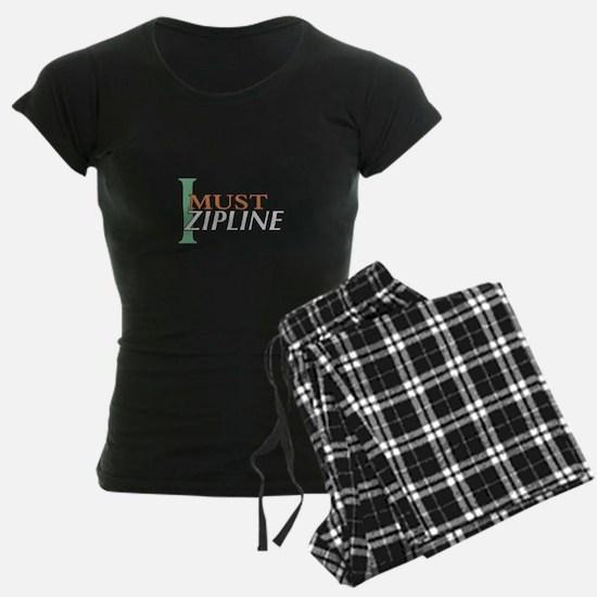 I Must Zipline Pajamas