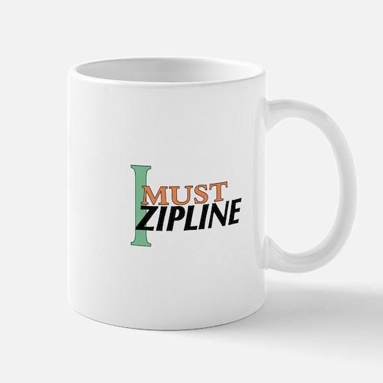 I Must Zipline Mug