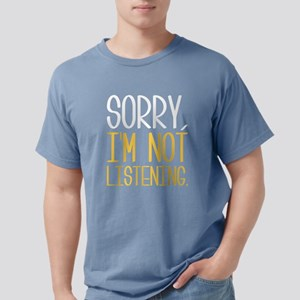 Sorry, I'm Not Listening Women's Dark T-Shirt