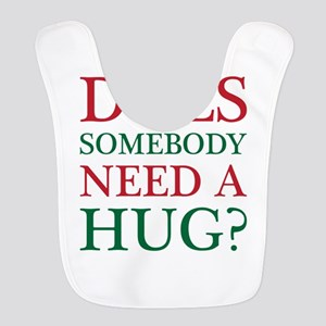 Does Somebody Need A Hug? Bib