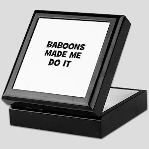 baboons made me do it Keepsake Box