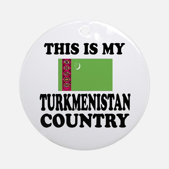This Is My Turkmenistan Country Round Ornament