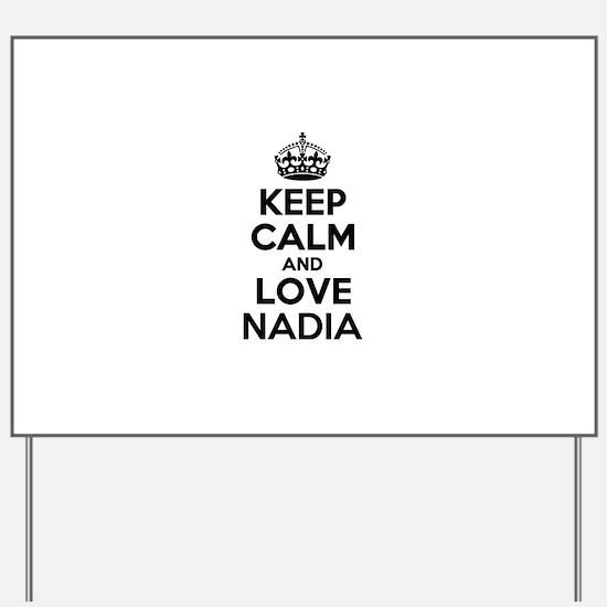 Keep Calm and Love NADIA Yard Sign