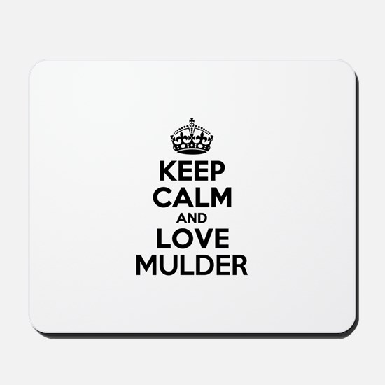 Keep Calm and Love MULDER Mousepad