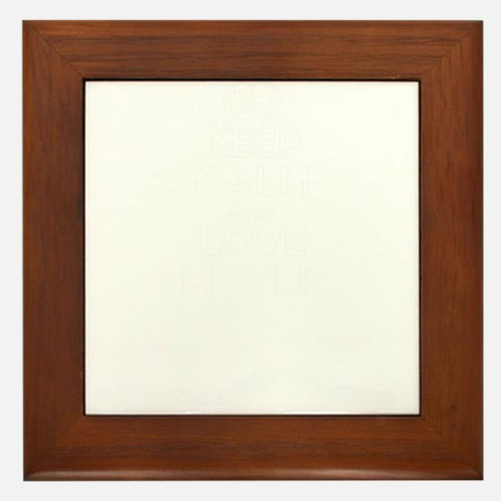Keep Calm and Love MOYER Framed Tile