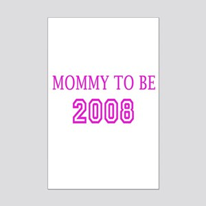 Mommy to be 2008 Mini Poster Print