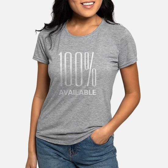 100 Percent Available Women's Dark T-Shirt