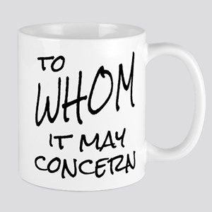 To Whom it May Concern Mugs