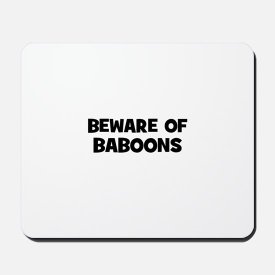 beware of baboons Mousepad