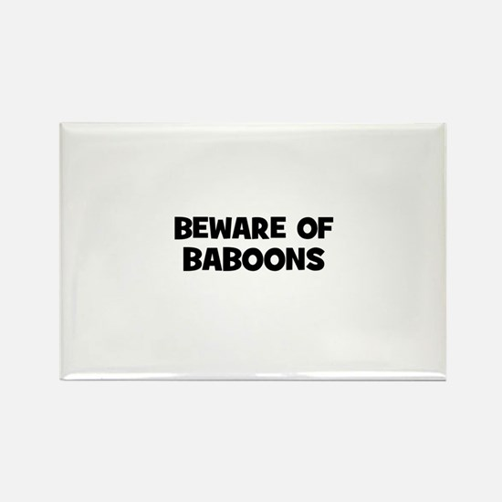beware of baboons Rectangle Magnet