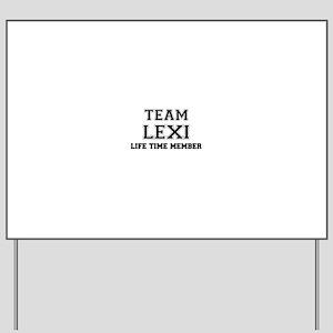 Team LEXI, life time member Yard Sign