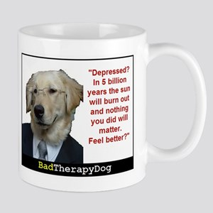Your Depressed ? 11 Oz Mugs