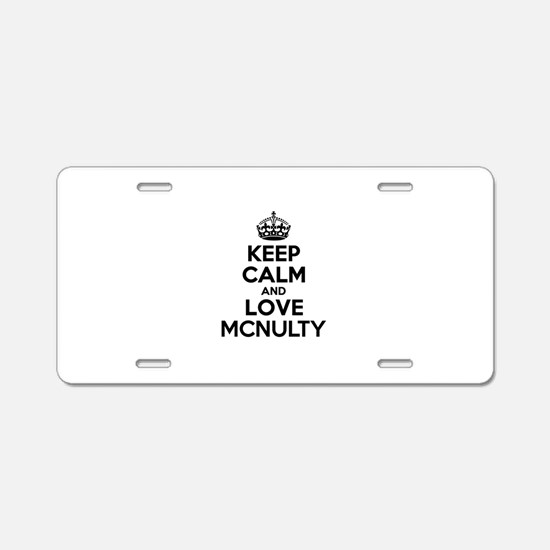 Keep Calm and Love MCNULTY Aluminum License Plate